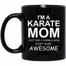 Funny Karate Mom Black  Mug Black Ceramic 11oz Coffee Tea Cup