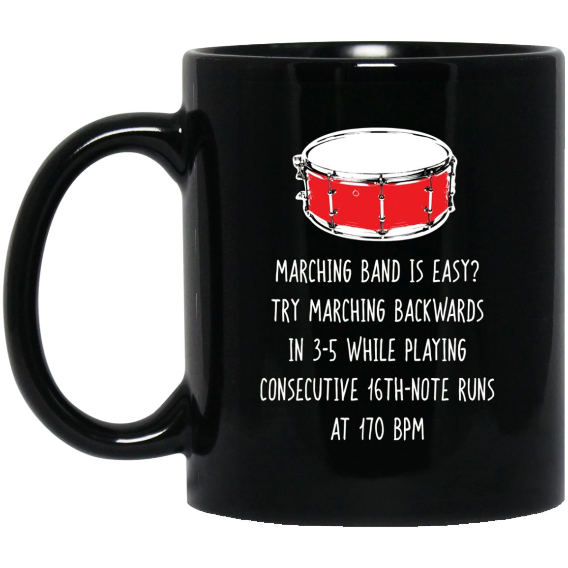 Funny Drumline , Marching Band Is Easy Drum Player Gift Black  Mug Black Ceramic 11oz Coffee Tea Cup
