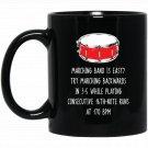 Funny Drumline , Marching Band Is Easy Drum Player Gift Black  Mug Black Ceramic 11oz Coffee Tea Cup