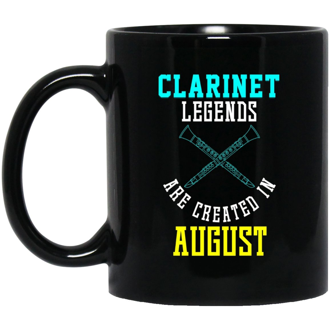 Funny Clarinet Legends Are Created In August Band Black  Mug Black Ceramic 11oz Coffee Tea Cup