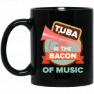 Funny Christmas Tuba Player Gift Bacon of Music Men Black  Mug Black Ceramic 11oz Coffee Tea Cup