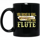 Flute - I Play The Flute Black  Mug Black Ceramic 11oz Coffee Tea Cup