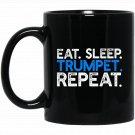 Eat Sleep Trumpet Repeat - Funny Marching Musician Black  Mug Black Ceramic 11oz Coffee Tea Cup