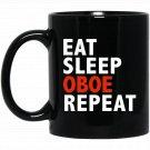 Eat Sleep Oboe Repeat Funny Oboe Player Oboist Music Black  Mug Black Ceramic 11oz Coffee Tea Cup