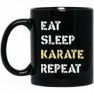 Eat Sleep Karate Repeat Training Printed - Black  Mug Black Ceramic 11oz Coffee Tea Cup