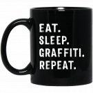 Eat Sleep Graffiti Repeat Spray Can Art Graffiti Black  Mug Black Ceramic 11oz Coffee Tea Cup