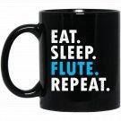 Eat Sleep Flute Repeat Marching Concert Band Music Black  Mug Black Ceramic 11oz Coffee Tea Cup