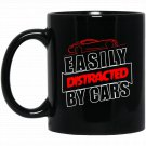 Easily Distracted By Cars Funny Automotive Black  Mug Black Ceramic 11oz Coffee Tea Cup