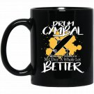 Drum Cymbal Always Makes My Day a Whole Lot Better Black  Mug Black Ceramic 11oz Coffee Tea Cup