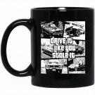 Drive It Like you Stole It Sports Car 12v Car Black  Mug Black Ceramic 11oz Coffee Tea Cup