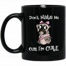 Don_t Hate Me Cuz I_m Cute Funny Dog Black  Mug Black Ceramic 11oz Coffee Tea Cup