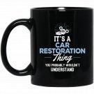 Car Restoration Gift - You Wouldnt Understand Black  Mug Black Ceramic 11oz Coffee Tea Cup