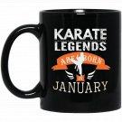 Boys_ Karate Gift , Legends are Born in January Black  Mug Black Ceramic 11oz Coffee Tea Cup