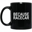 Because Racecar Funny Car Coilovers Lowered Car Camber Black  Mug Black Ceramic 11oz Coffee Tea Cup