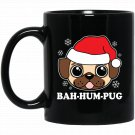 Bah Hum Pug Cute Kawaii Cartoon Funny Pun (Dark) Black  Mug Black Ceramic 11oz Coffee Tea Cup
