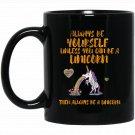 Always Be Yourself Unicorn Funny Horn Love Horses Black  Mug Black Ceramic 11oz Coffee Tea Cup