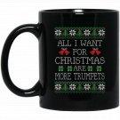 All I Want For Christmas Are More Trumpets Black  Mug Black Ceramic 11oz Coffee Tea Cup