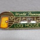 Lapel Pin World Famous Log House