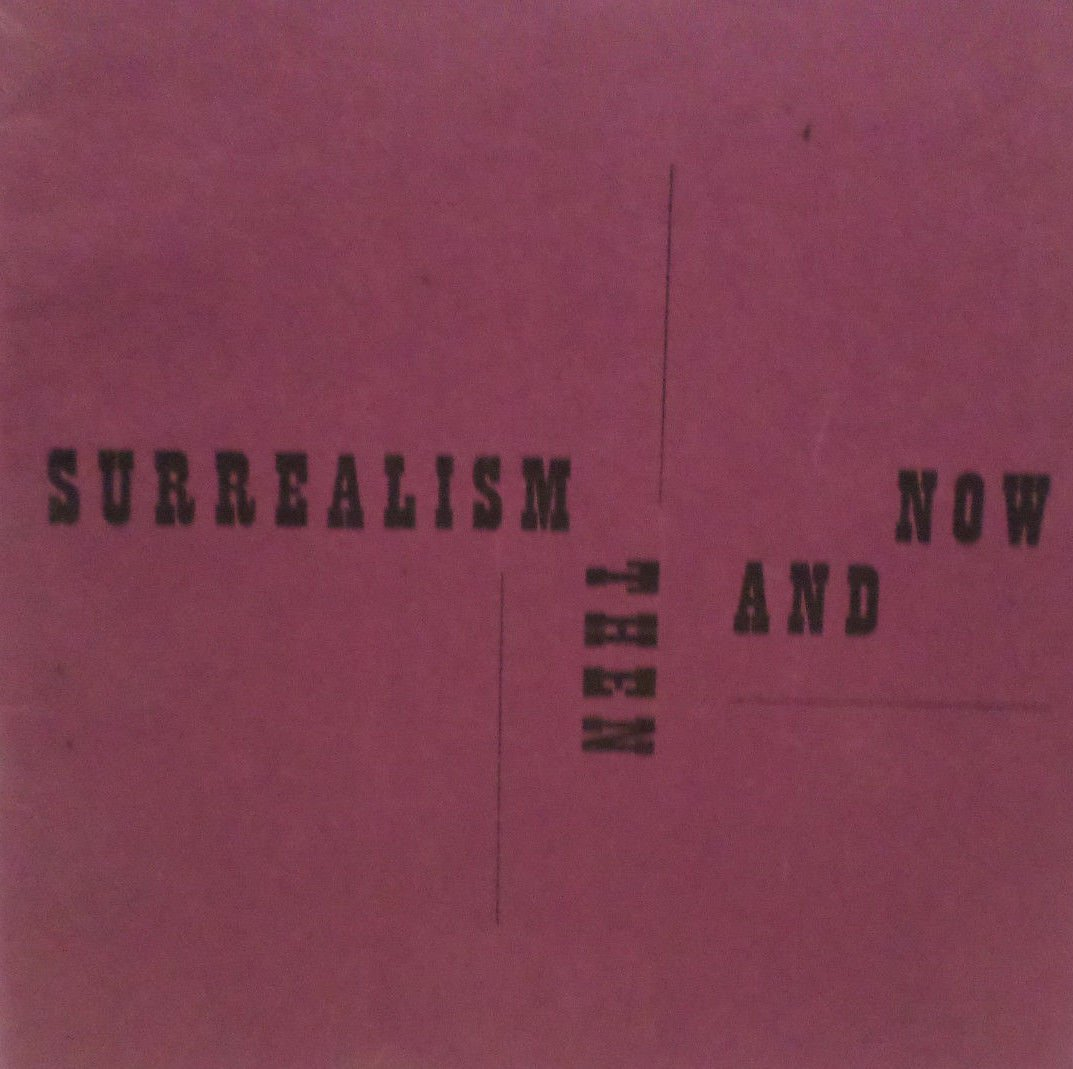 Surrealism Then and Now Exhibition The Arts Club of Chicago 1958