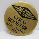 1946 Pinback Button Pin Metal Cisco Booster Home Coming