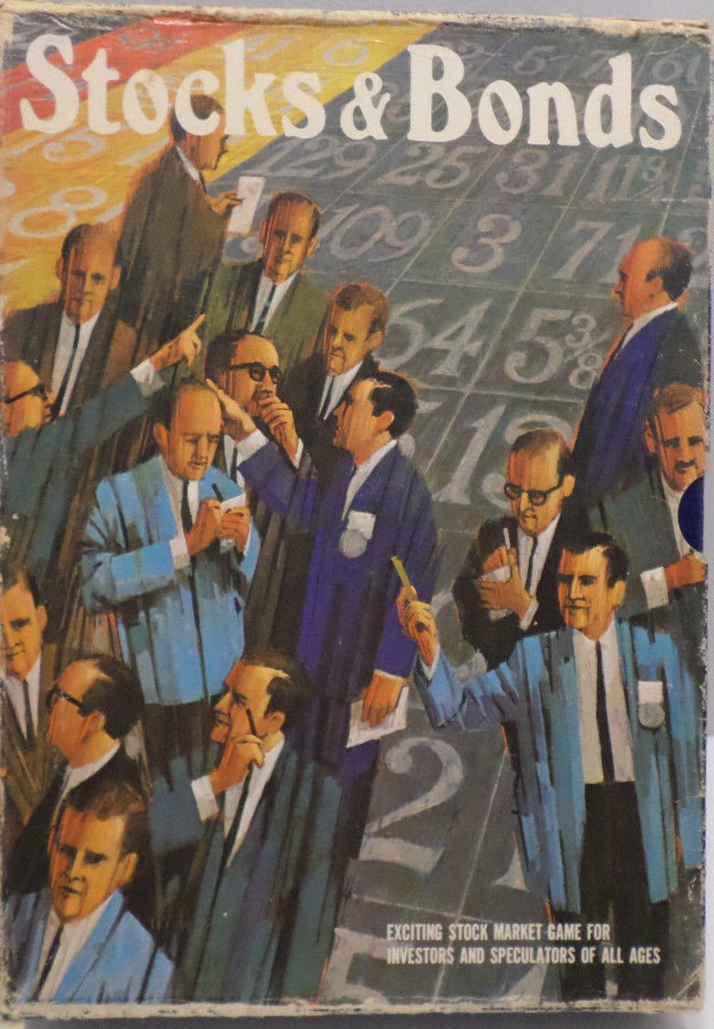 Stocks and Bonds a Stock Market Game for Investors and and Speculators all Ages
