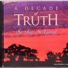 TRUTH A Decade of Truth - So Far, So Good - OOP - 1992 - Christian Praise CCM - Jesus Never Fails
