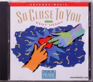 HOSANNA! Music SO CLOSE TO YOU CD - Kent Henry - Praise and Worship - Christian - OOP