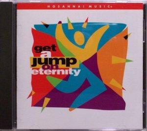 Hosanna! Music GET A JUMP ON ETERNITY CD 1997 Praise & Worship
