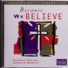 Hosanna! Music BECAUSE WE BELIEVE CD 1997 Praise & Worship SEALED