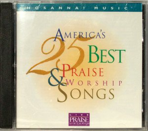 Hosanna! Music AMERICA'S 25 BEST PRAISE & WORSHIP SONGS CD - Christian - 1997