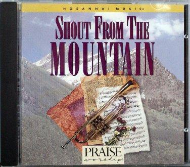 Hosanna! Music SHOUT FROM THE MOUNTAIN CD - 1994  Praise & Worship - Chris Christensen
