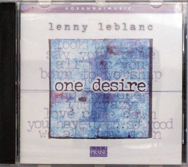 Hosanna! Music ONE DESIRE CD - Praise & Worship - Lenny LeBlanc 2002