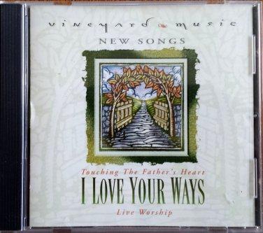 Vineyard Music CD I LOVE YOUR WAYS - 1998 - Praise & Worship - Casey Corum, John & Marie Barnett