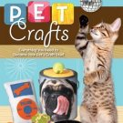 Pet Crafts : Everything You Need to Become Your Pet's Craft Star! by Megan...