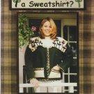 is it really a sweatshirt ** varies craft methods booklet