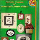 SCHOOL HOUSE OF COUNTED CROSS STITCH BOOK 11