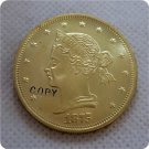 1 Pcs USA 1875 Sailor Head $10.00 Ten Dollar Eagle Patterns Gold Copy Coins  For Collection