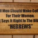 "Hand Made Wooden ""Hebrews Coffee:"" Sign"