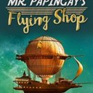 Audiobook MR. PAPINGAY'S FLYING SHOP by Marion St John Webb no CD MP3