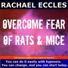 Overcome Fear of Rats and Mice Self Hypnosis CD