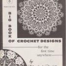 1964 Volume 6 Big Book Of Crochet Designs by Elizabeth Hiddleson