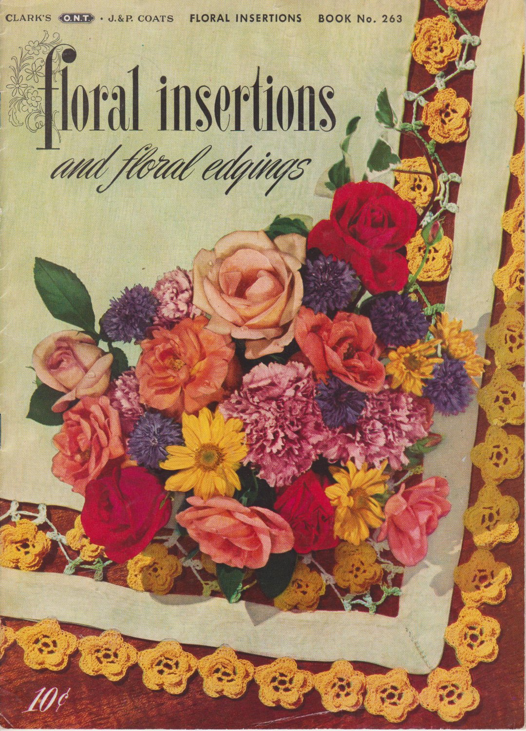 Clark's Vintage 1949 Crochet Book No. 263 Floral Insertions and Floral Edgings