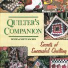 House Of White Birches 1998 Quilter's Companion Secrets Of Successful Quilting