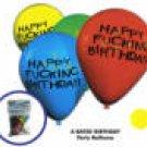 Happy fucking birthday balloons