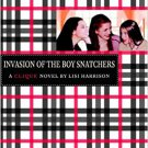 Invasion of the Boy Snatchers by Lisi Harrison ( clique Series)