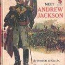 Meet Andrew Jackson by Ormonde de Kay, Jr