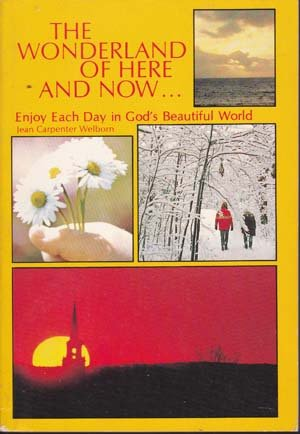 The Wonderland of Here and Now by Jean Carpenter Welborn