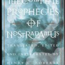 The Complete Prophecies of Nostradamus by Henry C Roberts, Robert Lawrence