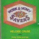 Heloises Work & Money Savers by Heloise Cruse