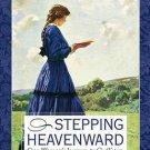 Stepping Heavenward by Mrs. E. Prentiss